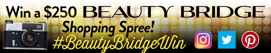$250 Giveaway with #BeautyBridgeWin